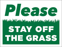 Please Stay Off The Grass Sign...