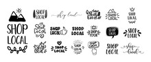 SHOP LOCAL Set Of Hand Drawn Text And Doodles Badges, Logo, Icons. Handwritten Modern Vector Brush Lettering Typography And Calligraphy - Shop Local On A White Background. Small Shop, Local Business.