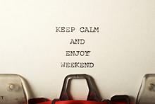Keep Calm And Enjoy Weekend