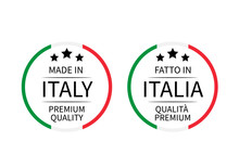 Made In Italy Premium Quality And Fatto In Italia Round Labels In English And Italian Isolated On White. Vector Icon. Perfect For Logo Design, Tags, Badges, Stickers, Emblem, Product Packaging.