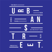 Urban Street  Typography Tee Print, Vector Design Graphic Artistic Illustration