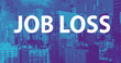 Job Loss theme with downtown Los Angeles skycapers