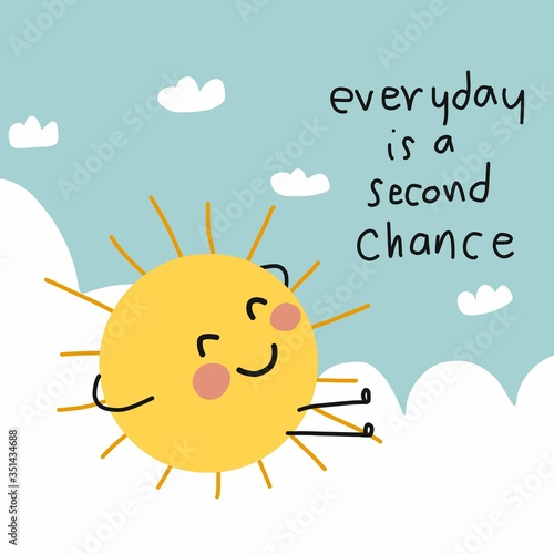 Fototapeta Everyday is a second chance word,  sun smile and relaxing on cloud cartoon vecto