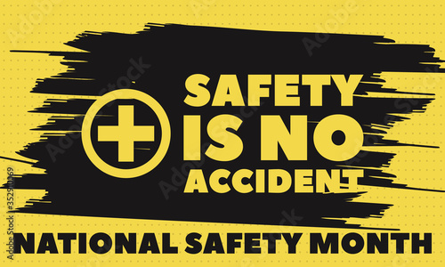 Obraz June is National Safety Month, an opportunity to help prevent unnecessary injuries and deaths at work, on the roads, and in our homes and communities.Poster, card, banner, background design.  - fototapety do salonu