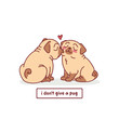 cute valentines day card with cartoon pug dogs kissing characters vector illustration with hand drawn lettering quote - i don't give a pug