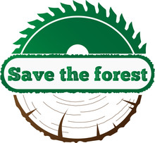 Save The Forest Concept. Icon Wood And Saw. Timber Processing. Stop Deforestation. Save The Planet. Vector Illustration Isolated On White Background