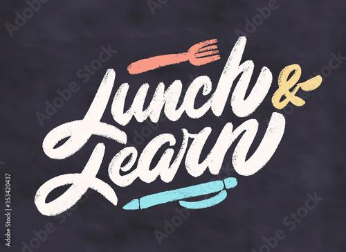 Fototapeta Lunch and learn. Chalkboard vector lettering.