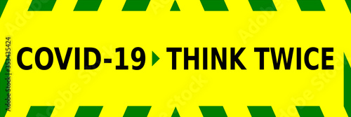 Photo Green and yellow vector graphic, reminding people to think twice before doing anything during the corona virus outbreak