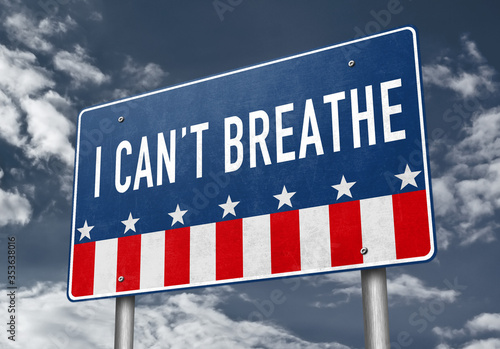 Obraz I can not breathe - roadsign message against police brutality - fototapety do salonu