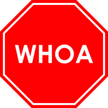 WHOA Stop Sign.Red Octagonal B...