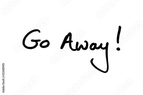 Go Away! Canvas Print
