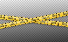 Coronavirus 2019-nCOV , Realistic Seamless Yellow And White Security Tapes, Warning Tape Fencing Flu. Global Pandemic Of COVID-2019. Pandemic Novel Coronavirus COVID-19 Disease. Vector Illustration