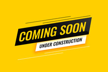 Coming Soon Under Construction...