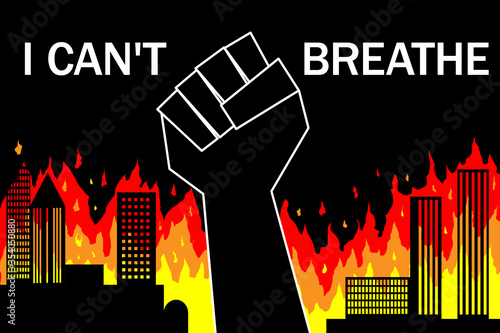 Obraz I can't breathe. Caption on the background of raised fist and burning city at night, buildings. Protest. Vector - fototapety do salonu