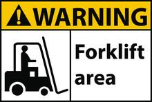 Warning Forklift Area Safety Sign