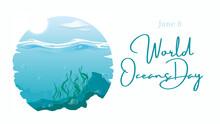 Design For Oceans Day. Illustr...