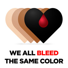 We All Bleed The Same Color, Stop Racism Graphic Concept In Vector Format
