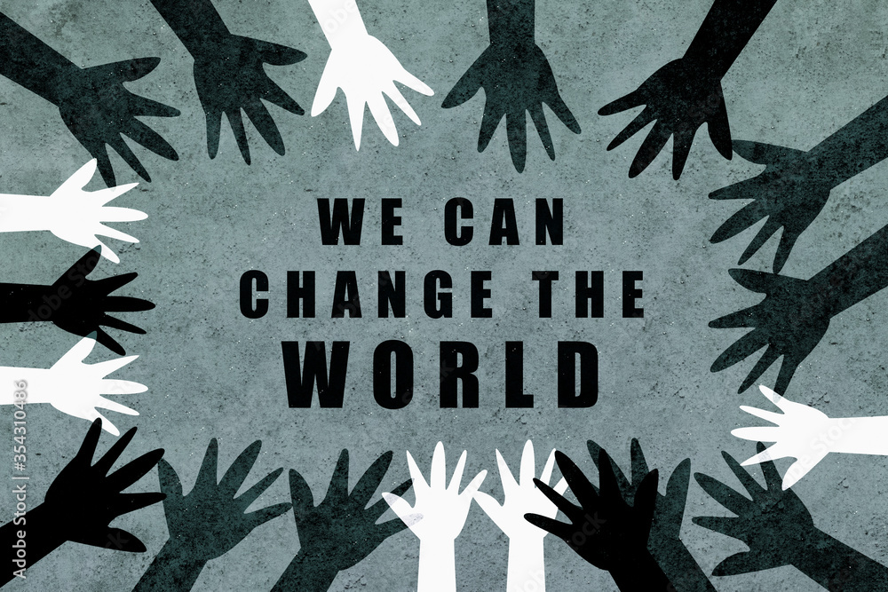 Fototapeta We can change the world. Design with hands of different colors and cultures of the world unite against racism.