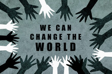 We Can Change The World. Desig...
