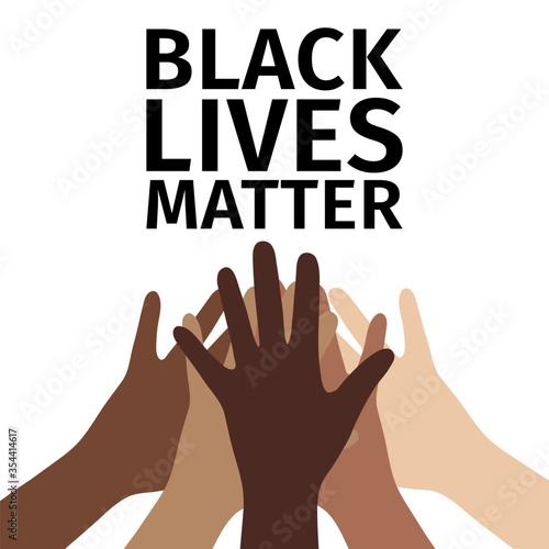 Obraz Black lives matter. People putting their hands together. Motivational poster. Vector. - fototapety do salonu