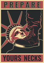 Statue Of Liberty And Policeman's Boot,  Social Poster Against Police Permissiveness,  Propaganda Poster  Style
