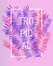 Tropical Summer Typographical Background With Palm Leaves Pink Color Invert Color Perfect For T-shirt, Summer Poster Or Leafet. Vector Illustration