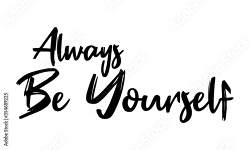 Photo Always Be Yourself  Typography  Black Color Text On White Background