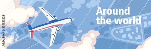Obraz Around the world. Panoramic scenery top view with flight airplane vector flat illustration. Cartoon plane flying over natural landscape surrounded by clouds. Colorful horizontal banner - fototapety do salonu