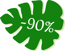 Get 90% Off Sale. Eco Shop Discount. Green Leaf Vector Isolated On White. Discount Offer Price Sign. Special Offer Symbol. Save 90 Percentages. Extra Discount.