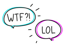 Wtf Lol. Handwritten Lettering Illustration. Black Vector Text In Pink Blue Neon Speech Bubble. Simple Outline Marker Style