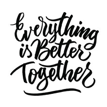 Everything Is Better Together
