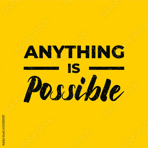 Valokuva anything is possible quote lettering typography
