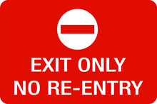 Exit Only No Re-entry Warning Sign Event Notice