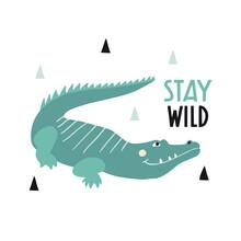 Stay Wild. Cute Hand Drawn Cro...