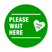 Please Wait Here Thank You Rou...