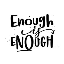 Enough Is Enough - Stop Racism, Lovely Slogan Against Discrimination. Modern Calligraphy With Stop Sign. Good For Scrap Booking, Posters, Textiles, Gifts, Pride Sets.