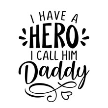 I Have A Hero, I Call Him Dadd...