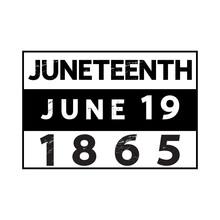 Juneteenth 1865 June 19 Poster...