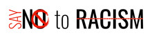 Say No To Racism Slogan With R...