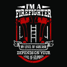 I'm A Firefighter My Level Of ...