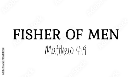 Obraz na plátně Fisher of Men from Matthew 4: 19, Christian faith, Typography for print or use a