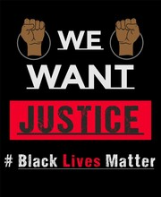 We Want Justice, Black Lives M...