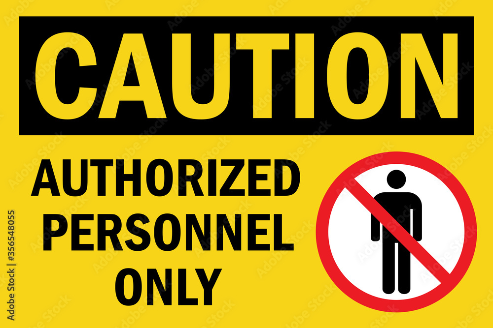 Fototapeta Authorized personnel only caution sign. Black on yellow background. Perfect for backgrounds, backdrop, sticker, label, sign, symbol and wallpaper.