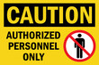 Authorized personnel only caution sign. Black on yellow background. Perfect for backgrounds, backdrop, sticker, label, sign, symbol and wallpaper.
