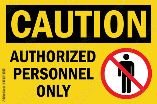 Fototapeta Authorized personnel only caution sign. Black on yellow background. Perfect for backgrounds, backdrop, sticker, label, sign, symbol and wallpaper. obraz