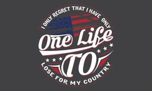 I Only Regret That I Have Only One Life To Lose For My Country Vetran Vector Flag Usa Tshirt Design Tamplate