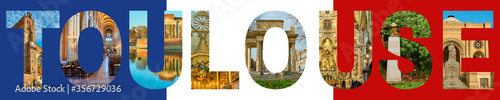 Fényképezés Photo collage letters with famous places and cityscapes of Toulouse, is the capital of the French department of Haute-Garonne and of region of Occitanie