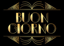 Art Deco Buon Giorno (Italian Greeting) Text. Decorative Greeting Card, Sign With Vintage Letters.