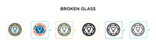 Broken Glass Vector Icon In 6 Different Modern Styles. Black, Two Colored Broken Glass Icons Designed In Filled, Outline, Line And Stroke Style. Vector Illustration Can Be Used For Web, Mobile, Ui