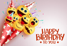 Birthday Smiley Bouquet Vector Design. Happy Birthday To You Greeting Text In Red Empty Space With Smiley Emoji In Party Hat Bouquet For Birthday Invitation.